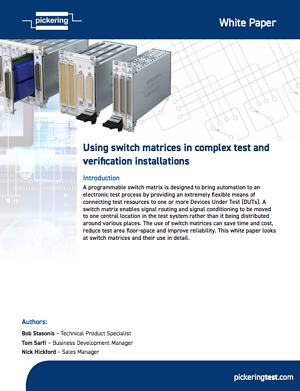 Pickering White Paper - Using Switch Matrices in Complex Test and Verification Systems
